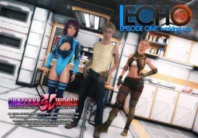 Echo Ep.1- Waking up, Crazyxxx3D World