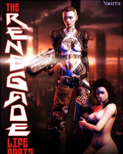 [Vaurra] The Renegade Life Part 2 (Mass Effect)