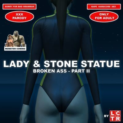 Lady & Stone Statue: Broken Ass - Part II