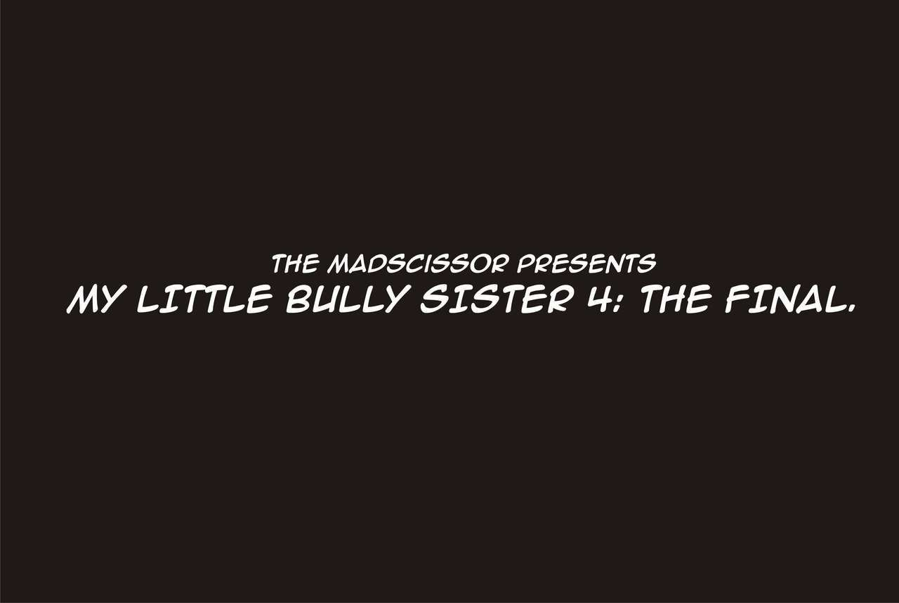 MY LITTLE BULLY SISTER 4. FINAL CHAPTER - part 4