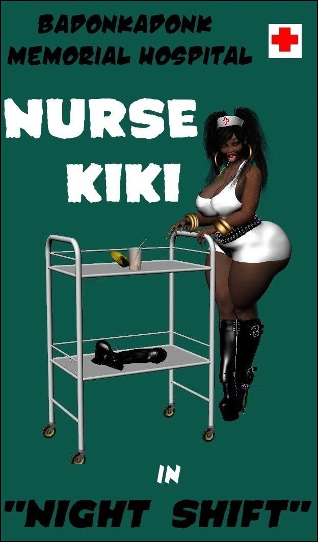 Badonkadonk Memorial Hospital Nurse Kiki