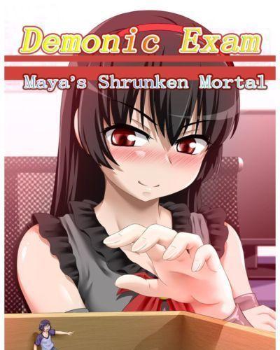 Demonic Exam- Maya Shrunken Mortal