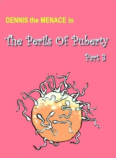 Dennis the Menace- The Perils of Puberty 3-4