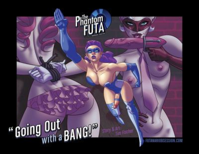 "The Phantom Futa ""Going Out With a Bang!"""