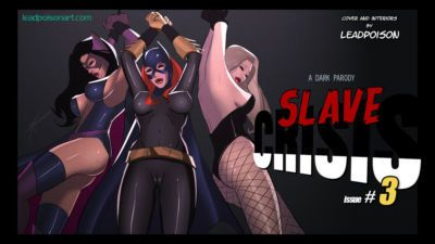 Leadpoison Slave Crisis #3 (Justice League)