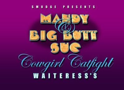 Smudge Mandy and Big Butt Sue - Cowgirl Catfight Waiteress\