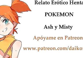 Relato Erótico Hentai de Pokemon. Ash y Misty. ¡Con voz femenina! 5 min